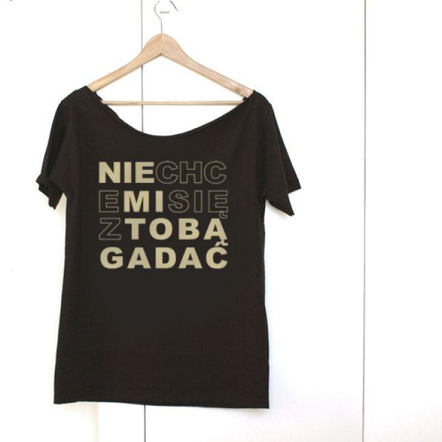 T-shirt Nie chce mi się z tobą gadać (źródło: www.mybaze.com)